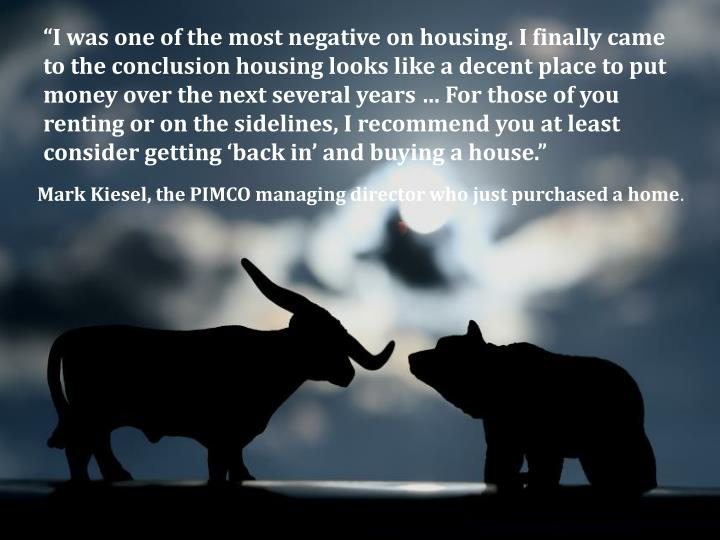 """I was one of the most negative on housing"