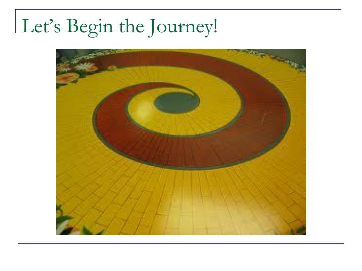 Let's Begin the Journey!