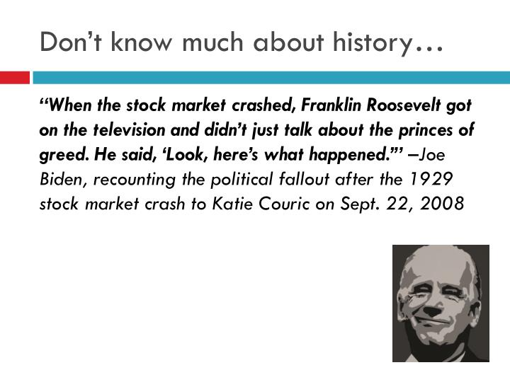 Don't know much about history…