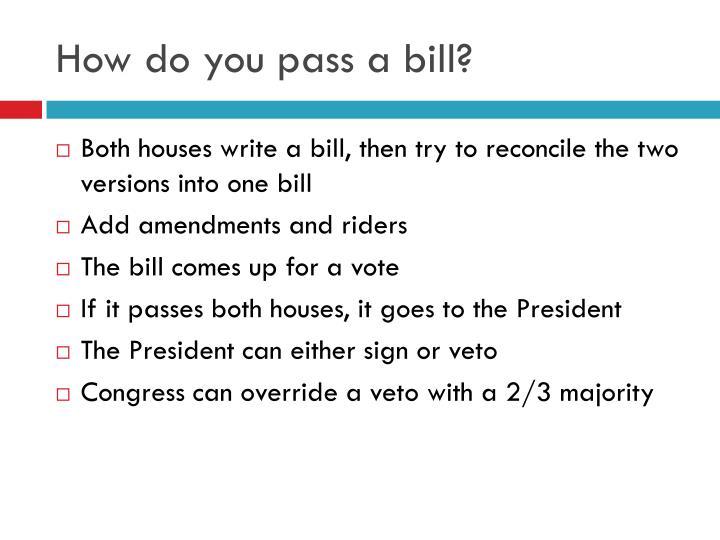 How do you pass a bill?