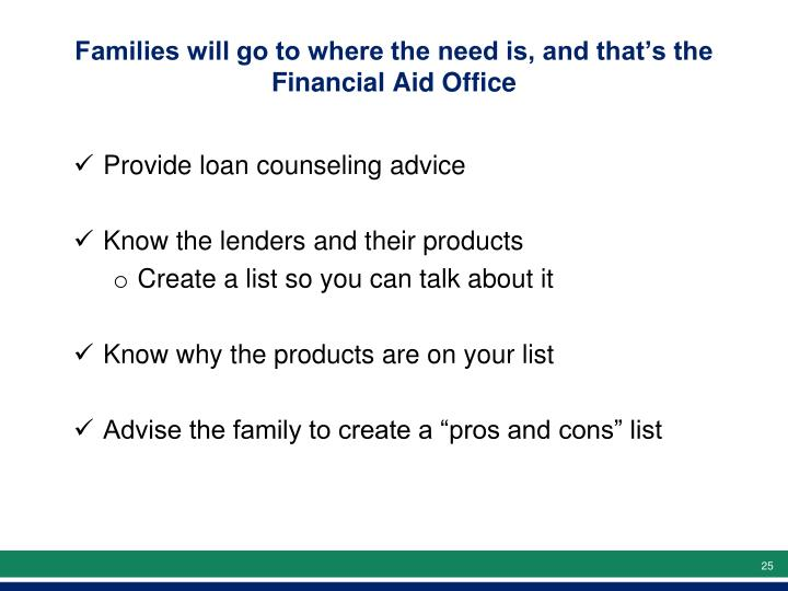 Families will go to where the need is, and that's the Financial Aid Office