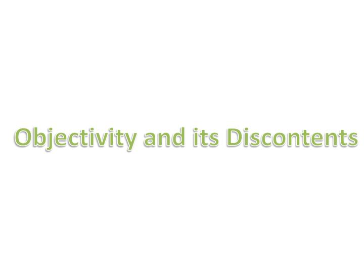 Objectivity and its Discontents