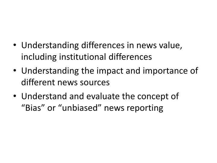 Understanding differences in news value, including institutional differences