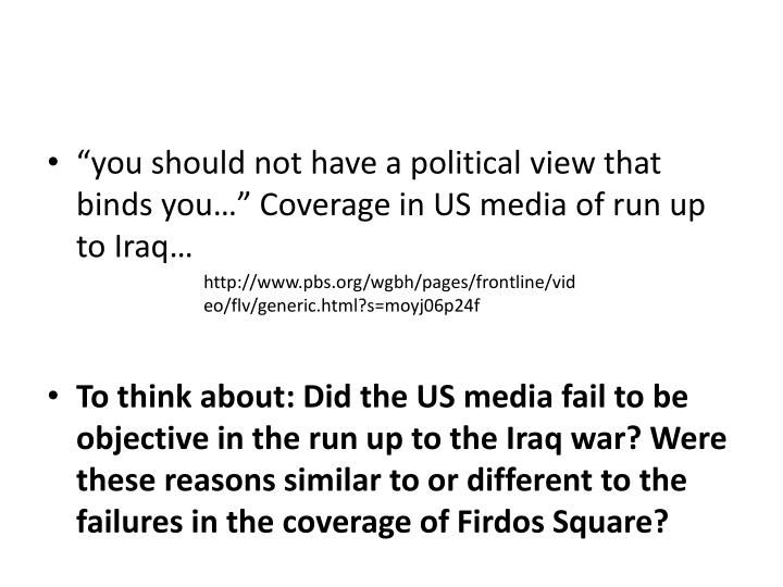 """you should not have a political view that binds you…"" Coverage in US media of run up to Iraq…"