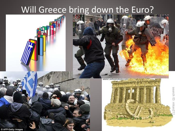 Will Greece bring down the Euro?