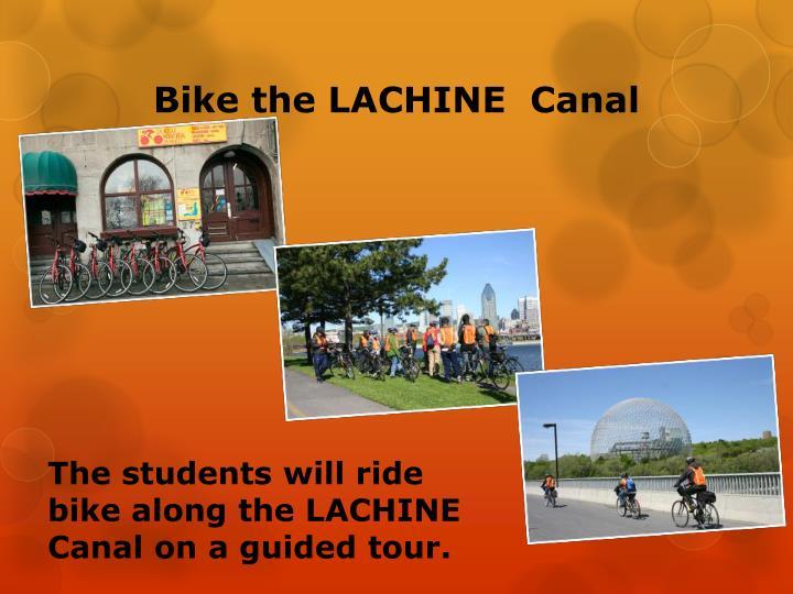 Bike the LACHINE  Canal