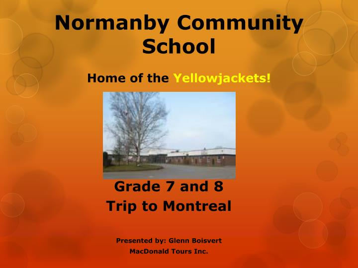 Grade 7 and 8 trip to montreal presented by glenn boisvert macdonald tours inc