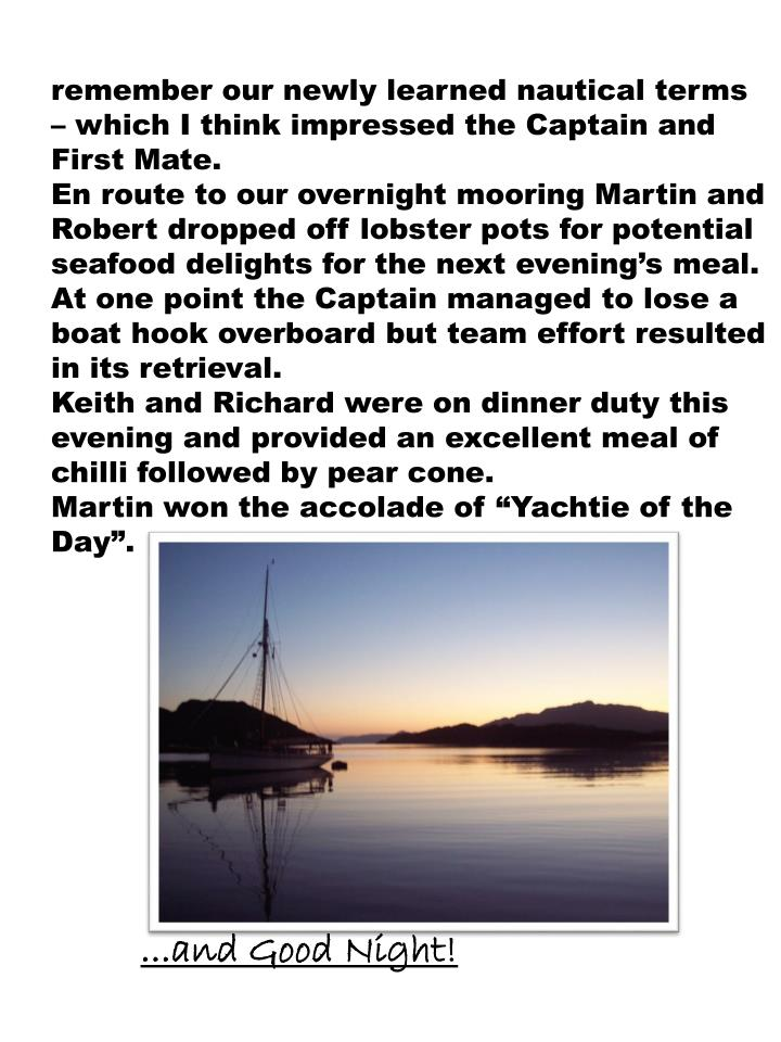 remember our newly learned nautical terms – which I think impressed the Captain and First Mate.