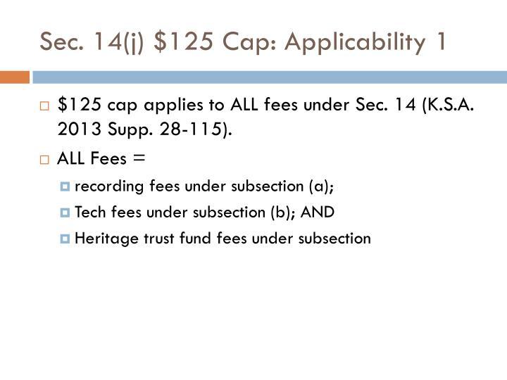 Sec. 14(j) $125 Cap: Applicability 1