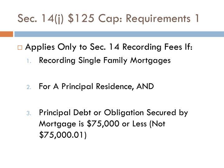 Sec. 14(j) $125 Cap: Requirements 1