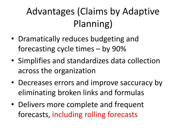 Advantages (Claims by Adaptive Planning)