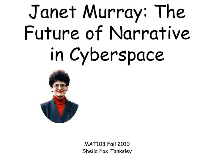 Janet murray the future of narrative in cyberspace