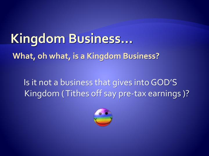 Kingdom Business...