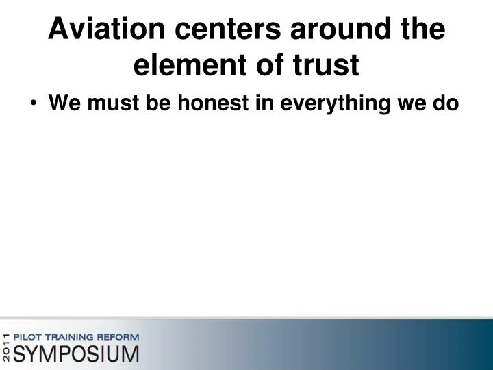 Aviation centers around the element of trust