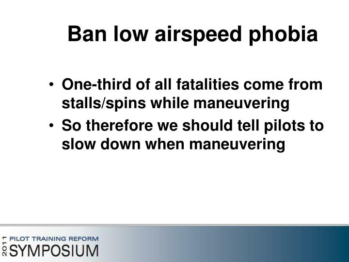 Ban low airspeed phobia