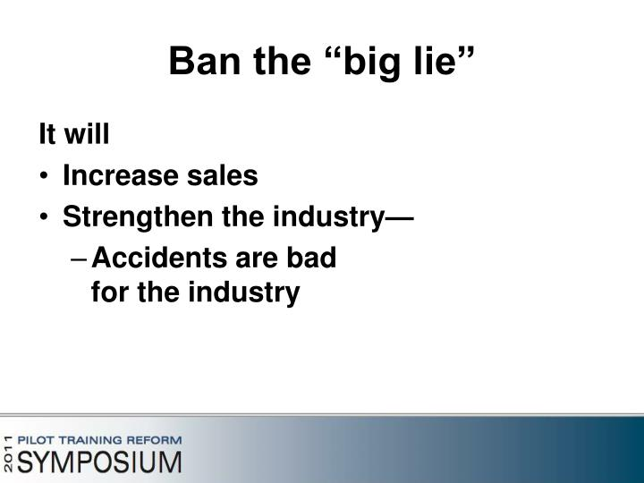 "Ban the ""big lie"""