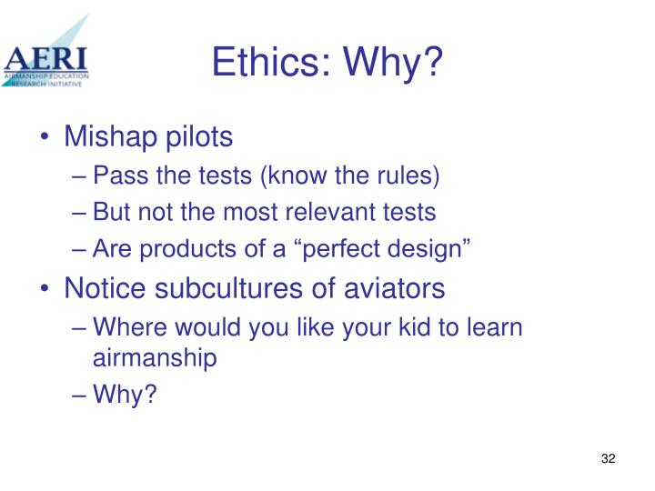 Ethics: Why?