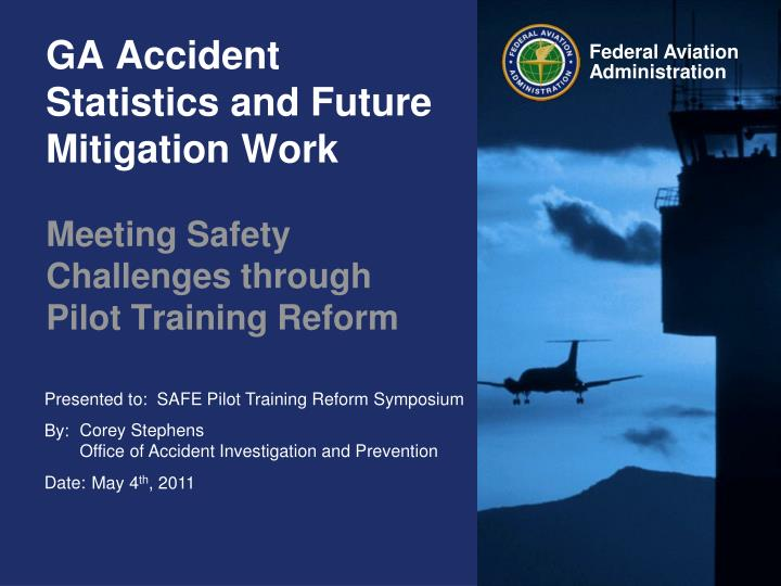 GA Accident Statistics and Future Mitigation Work