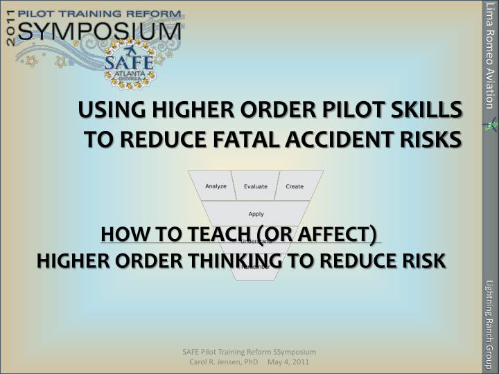 USING HIGHER ORDER PILOT SKILLS