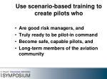 use scenario based training to create pilots who