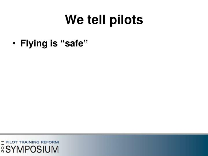 We tell pilots