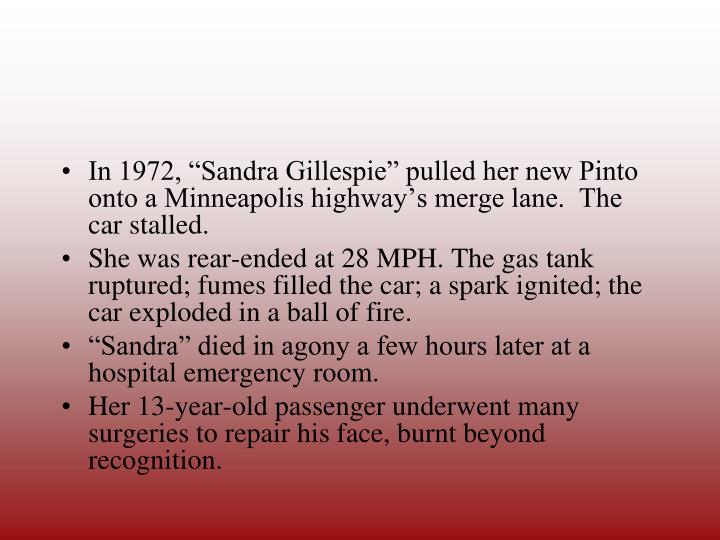 "In 1972, ""Sandra Gillespie"" pulled her new Pinto onto a Minneapolis highway's merge lane.  The car stalled."