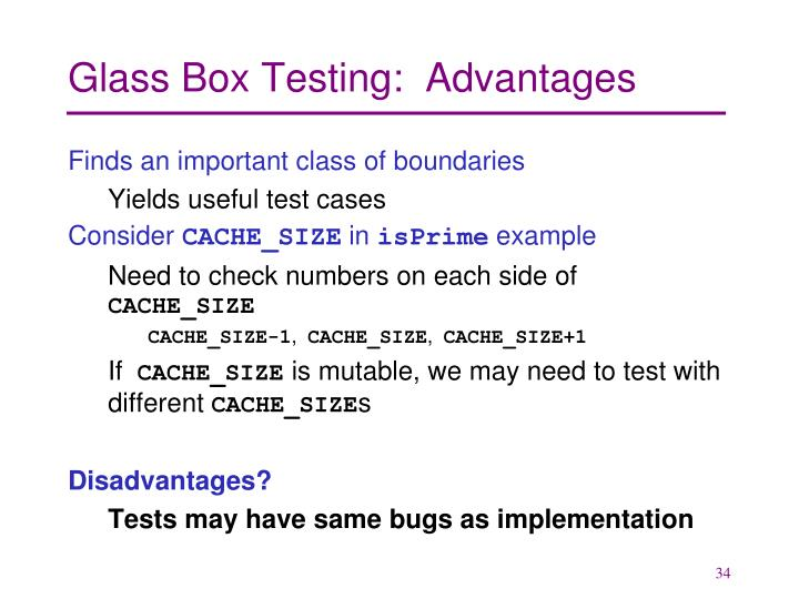 Glass Box Testing:  Advantages