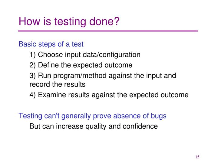 How is testing done?