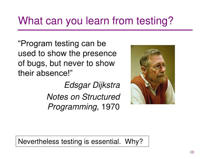 What can you learn from testing?
