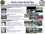 djc2 in real world ops most recent real world use hurricane sandy relief