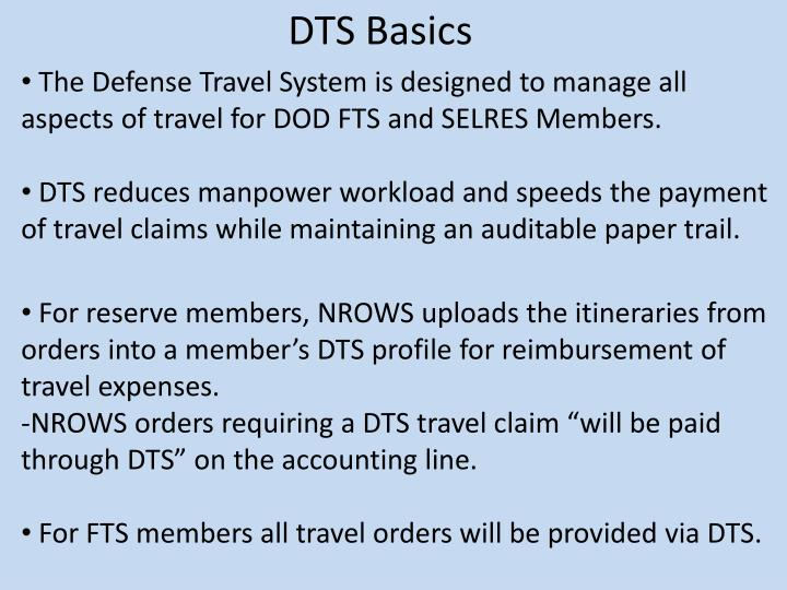 The Defense Travel System is designed to manage all aspects of travel for DOD FTS and SELRES Members.