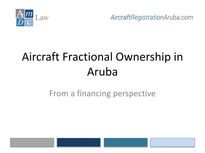 Aircraft fractional ownership in aruba