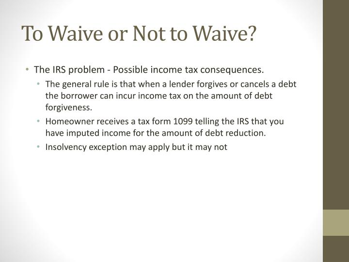 To Waive or Not to Waive?