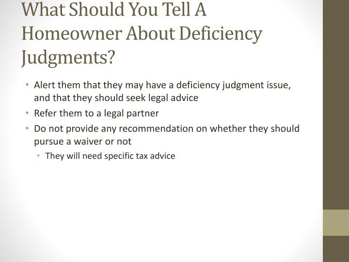 What Should You Tell A Homeowner About Deficiency Judgments?