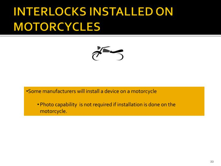 INTERLOCKS INSTALLED ON MOTORCYCLES