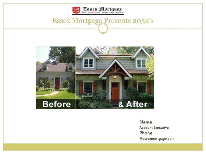 Essex mortgage presents 203k s