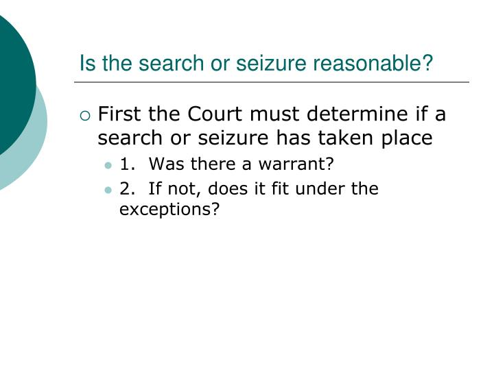 Is the search or seizure reasonable?