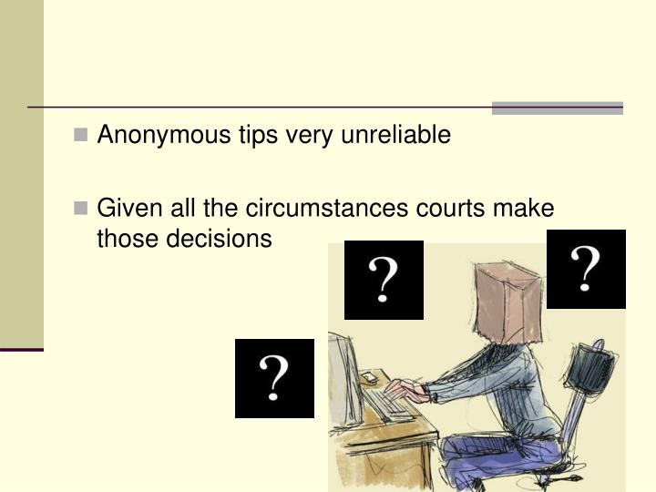 Anonymous tips very unreliable