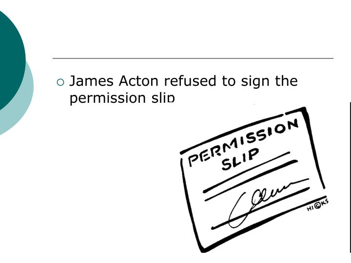 James Acton refused to sign the permission slip
