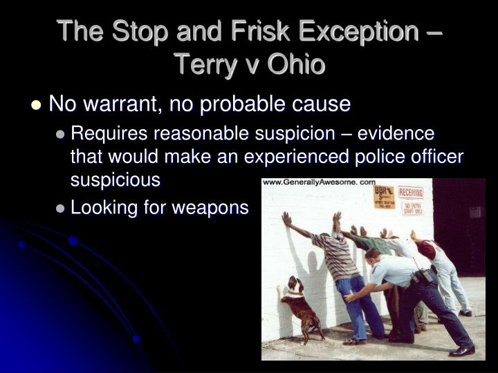 The Stop and Frisk Exception – Terry v Ohio