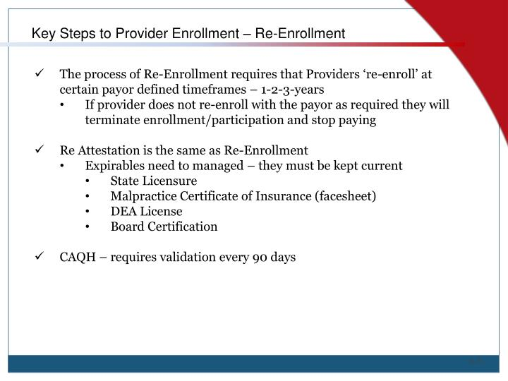 Key Steps to Provider Enrollment – Re-Enrollment