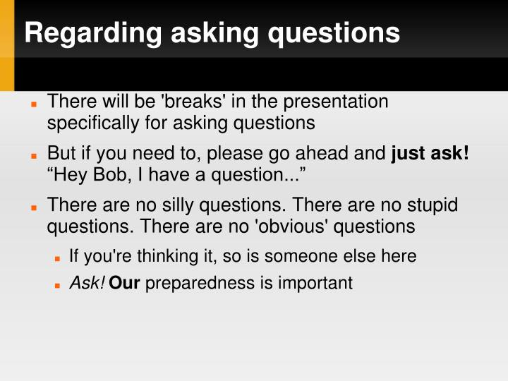 Regarding asking questions
