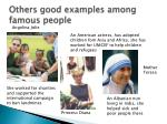 others good examples among famous people