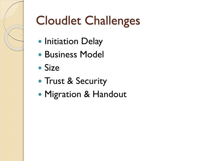 Cloudlet Challenges