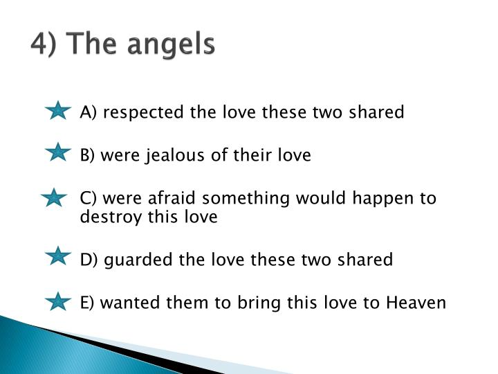 4) The angels