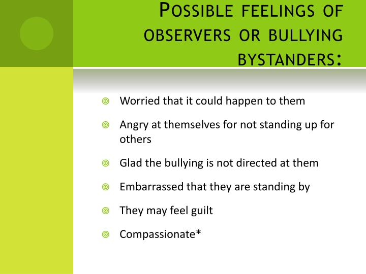 Possible feelings of observers or bullying bystanders: