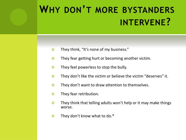 Why don't more bystanders intervene?