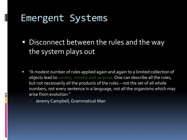 Emergent Systems