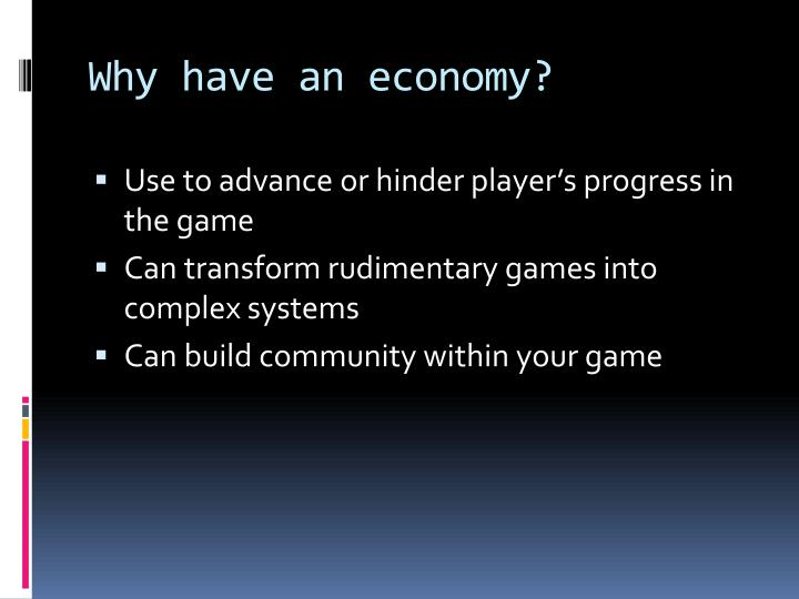 Why have an economy?