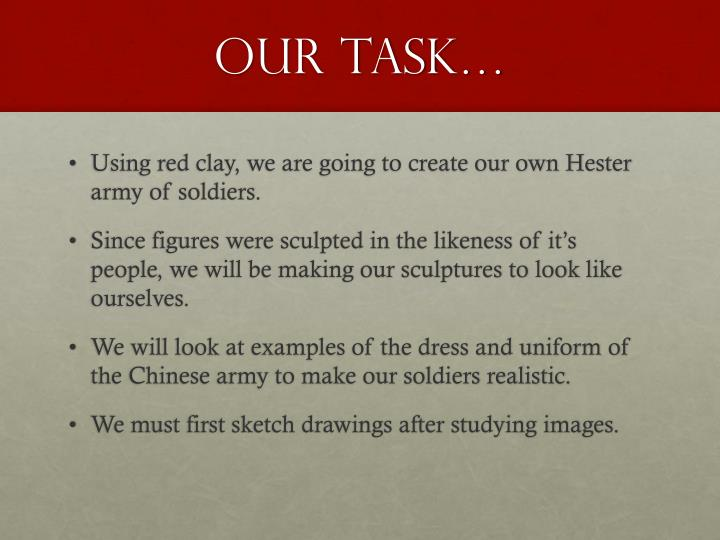 Our task…